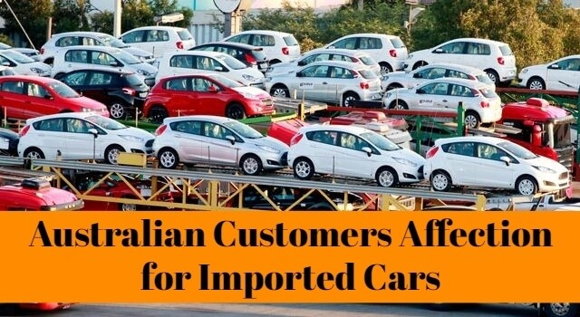 Australian Customers Affection for Imported Cars
