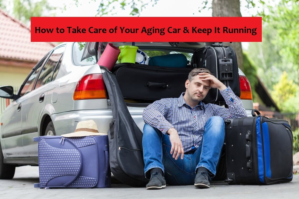 How to Take Care of Your Aging Car and Keep It Running