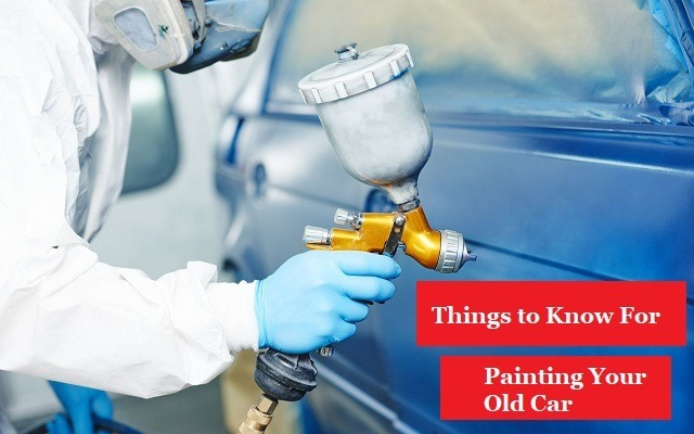 Things to know while painting your old car